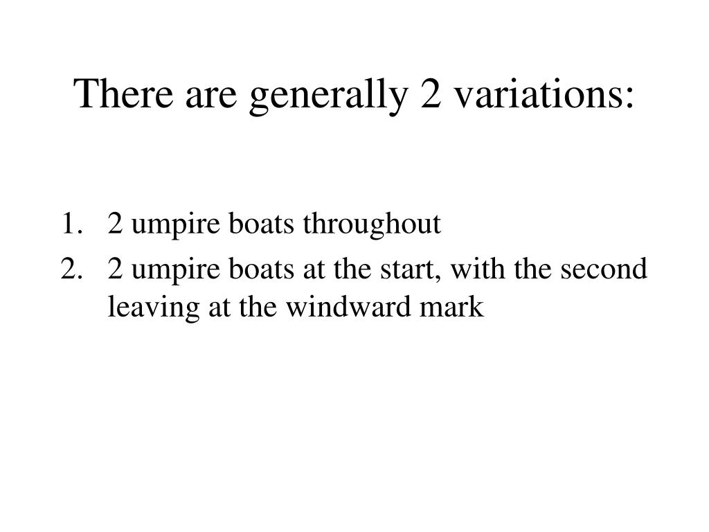 There are generally 2 variations: