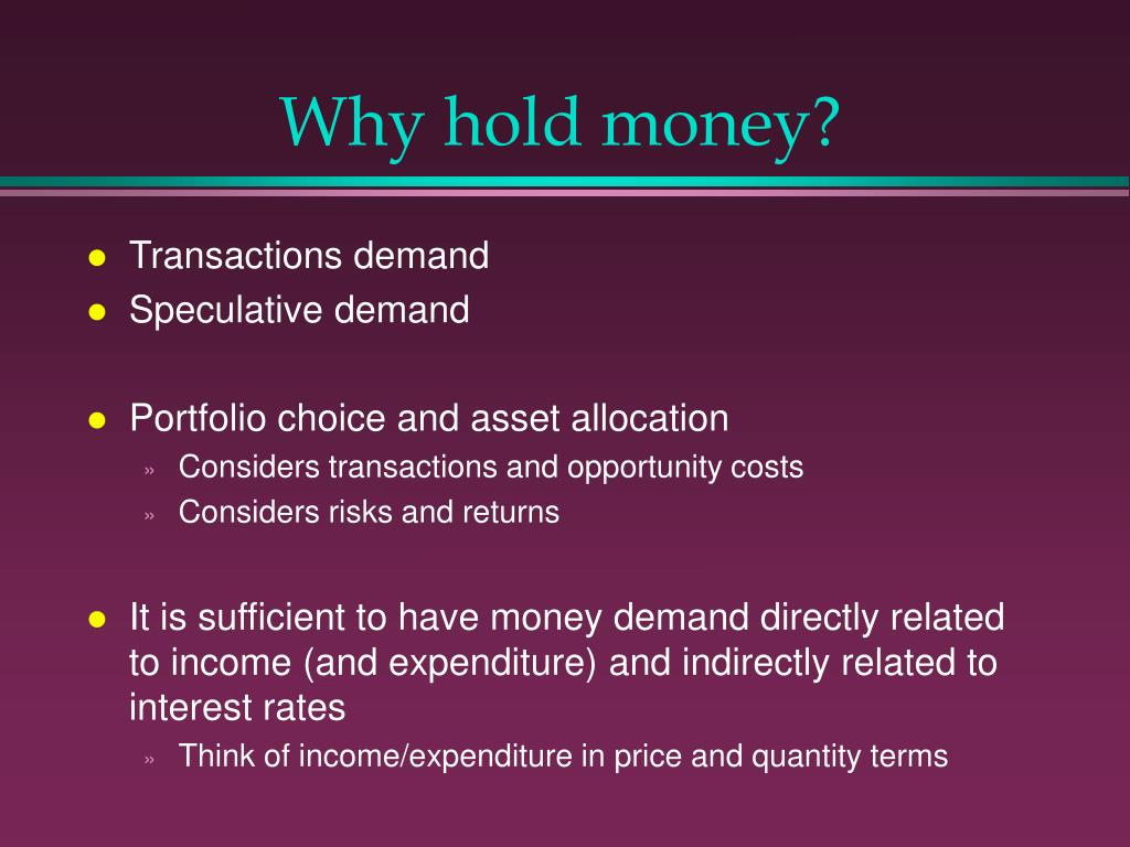 Why hold money?