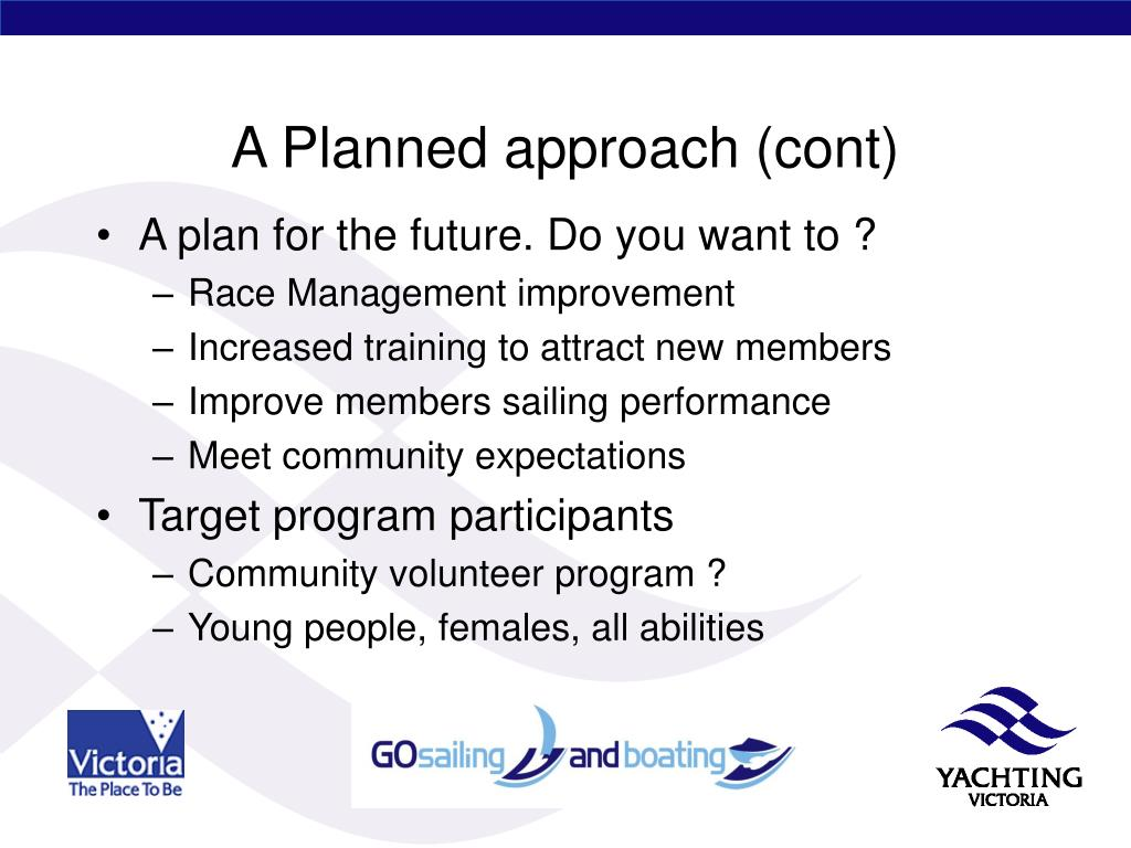 A Planned approach (cont)