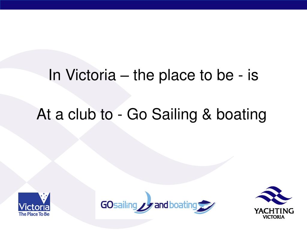 In Victoria – the place to be - is