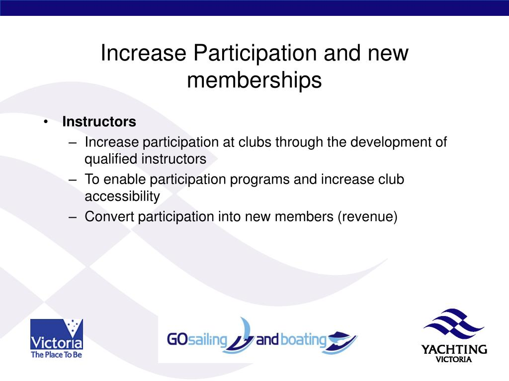Increase Participation and new memberships