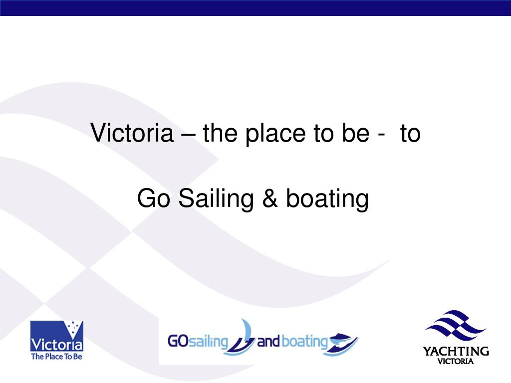 Victoria – the place to be -  to