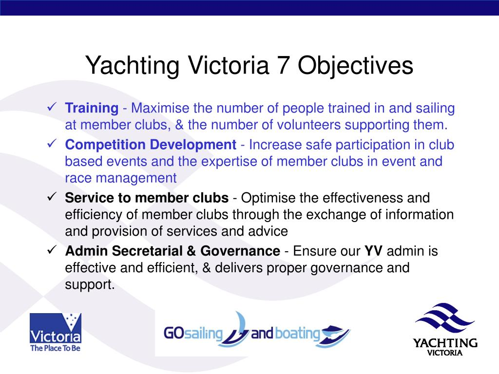 Yachting Victoria 7 Objectives