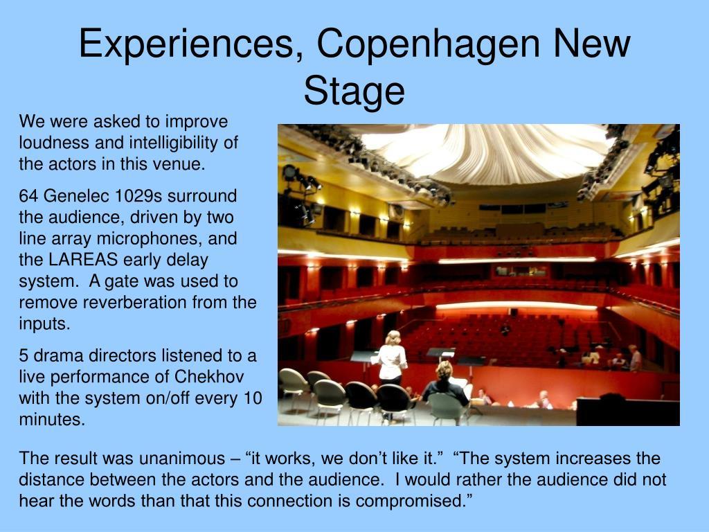 Experiences, Copenhagen New Stage