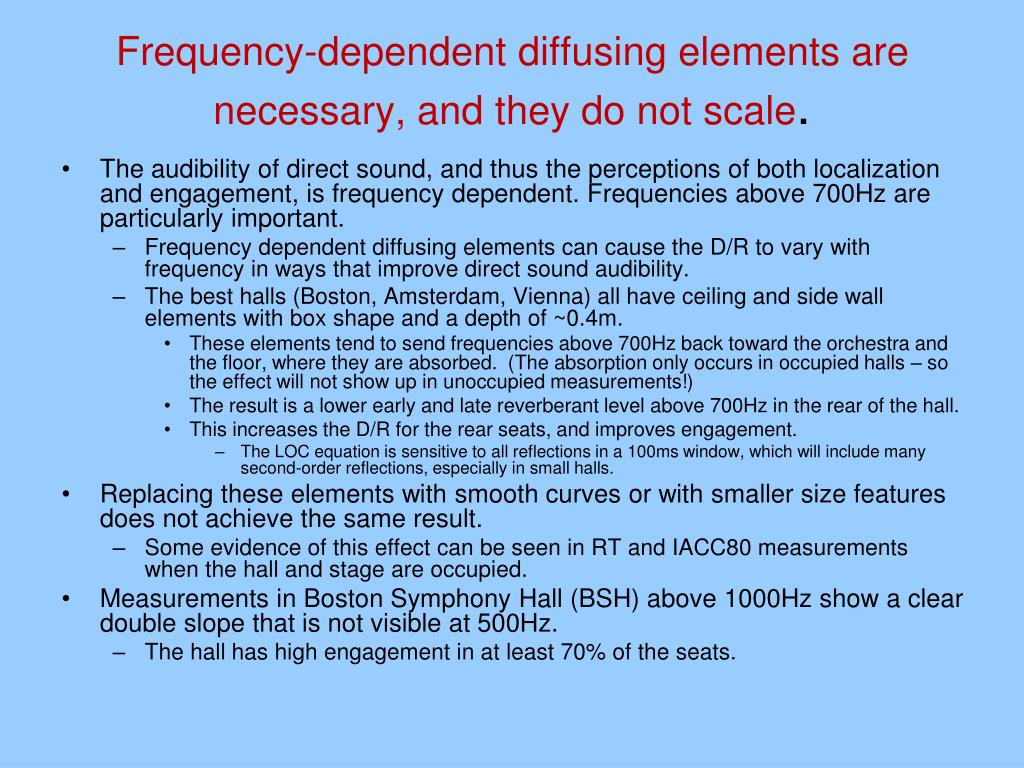 Frequency-dependent diffusing elements are necessary, and they do not scale