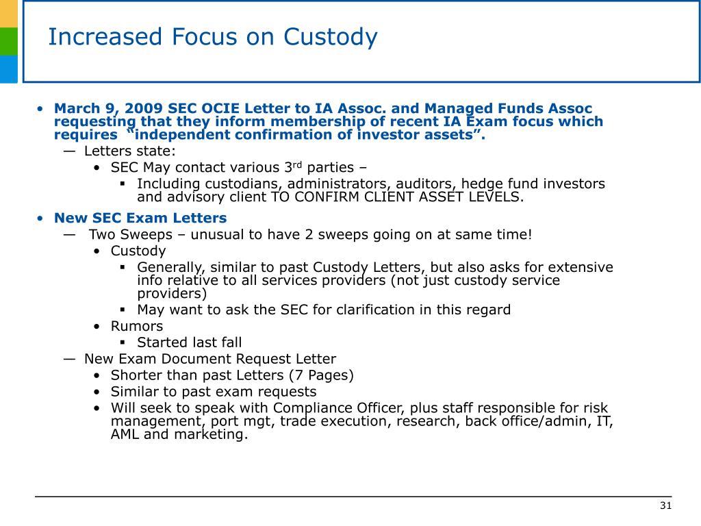 Increased Focus on Custody