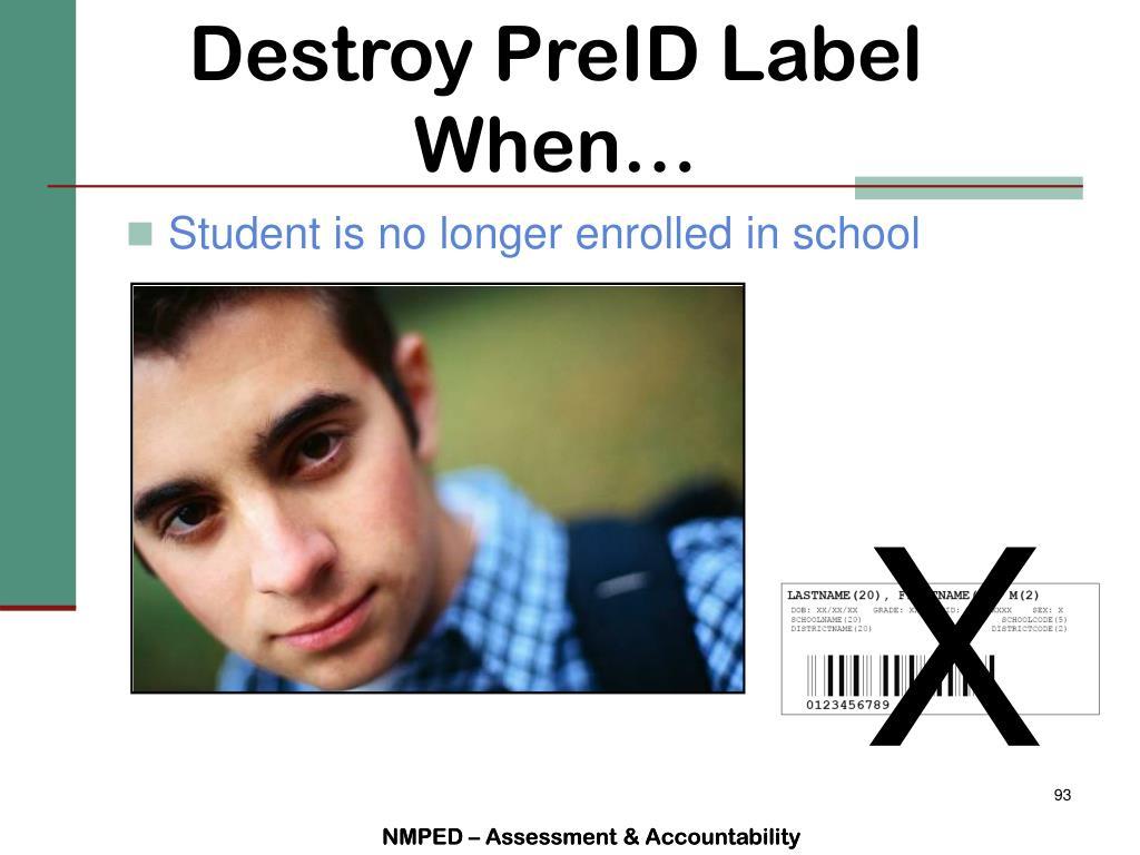 Destroy PreID Label When…