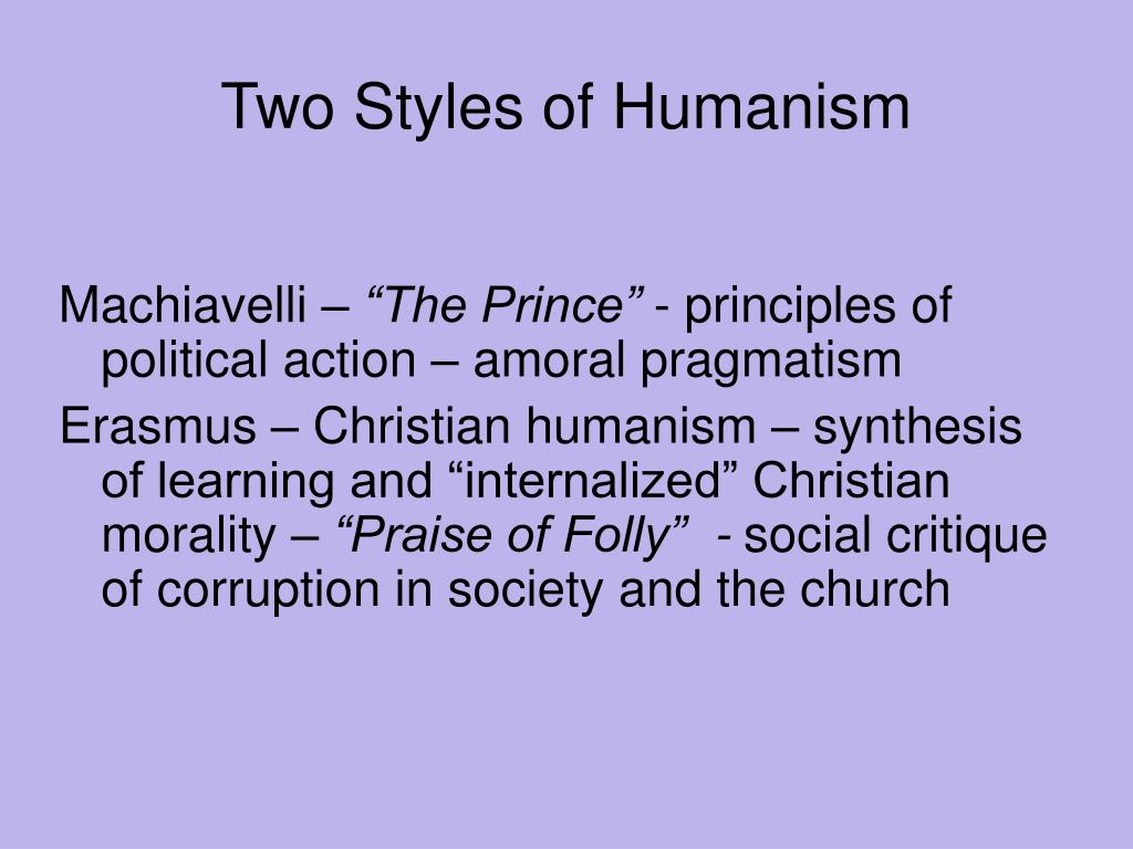 Two Styles of Humanism