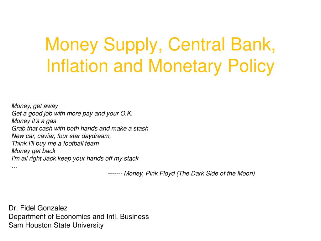 Money Supply, Central Bank, Inflation and Monetary Policy