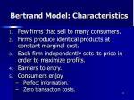 bertrand model characteristics