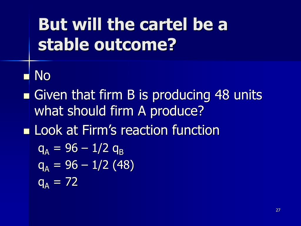 But will the cartel be a stable outcome?
