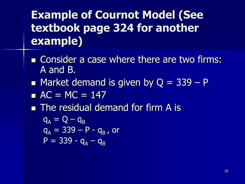 Example of Cournot Model (See textbook page 324 for another example)