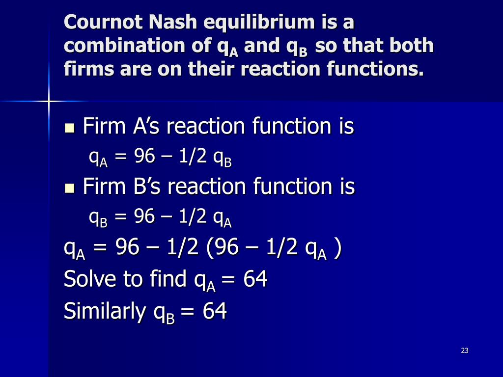 Cournot Nash equilibrium is a combination of q