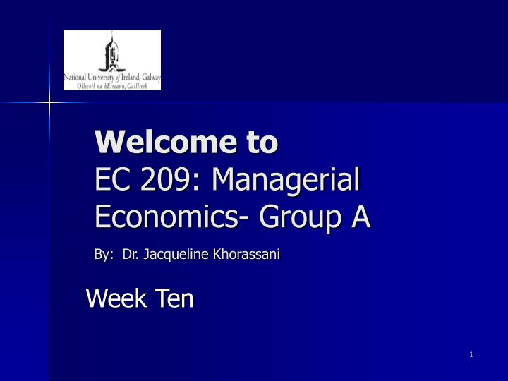 Welcome to ec 209 managerial economics group a by dr jacqueline khorassani l.jpg