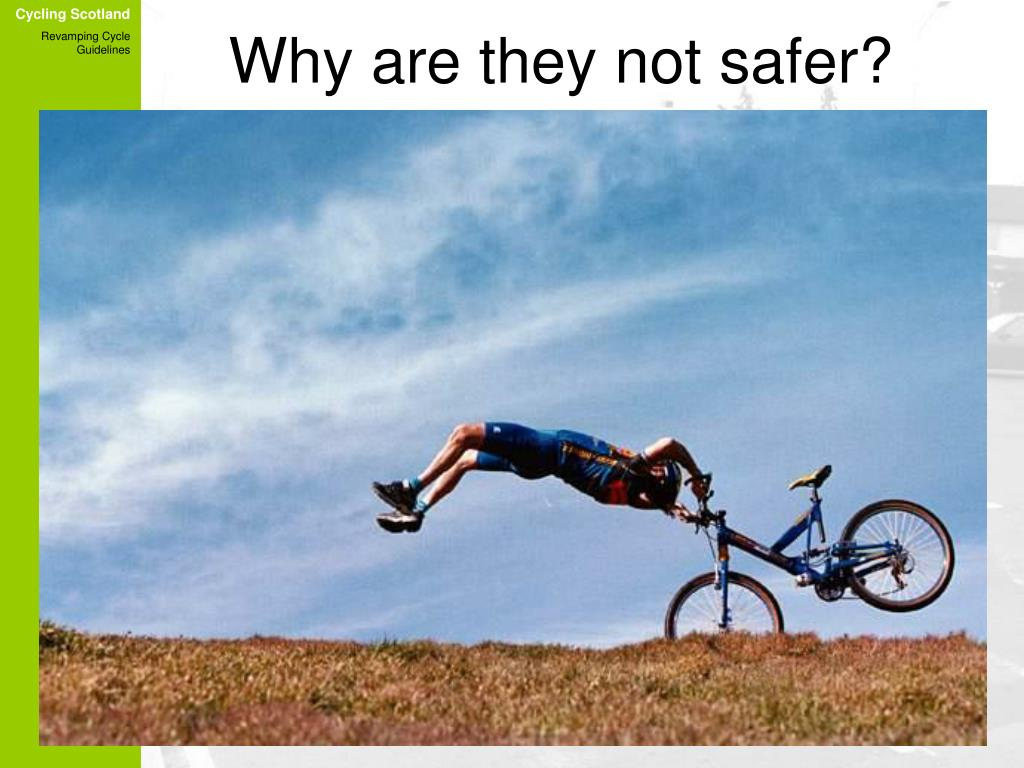 Why are they not safer?