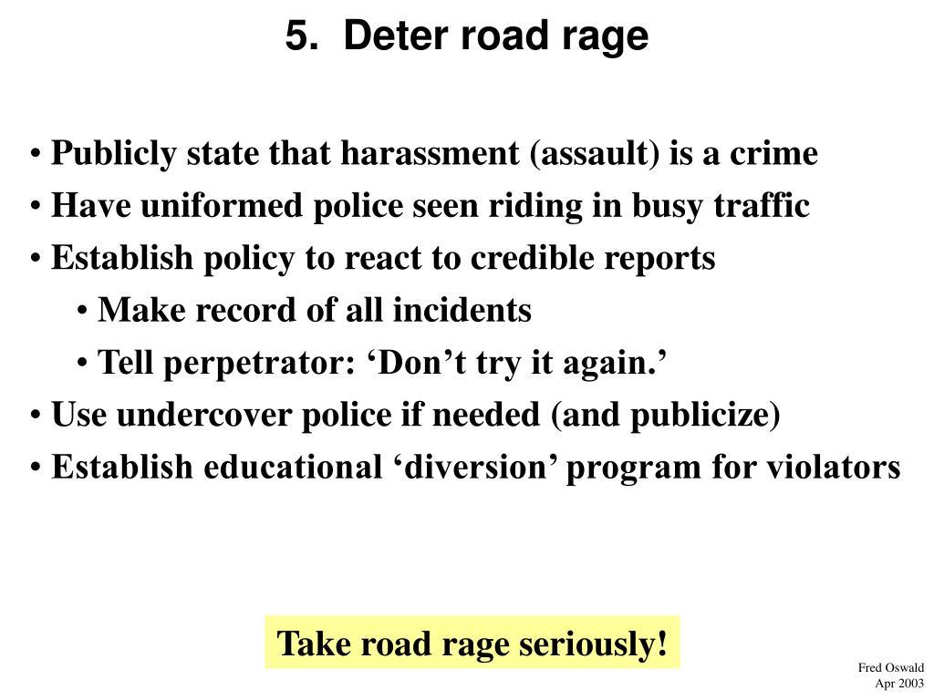5.  Deter road rage