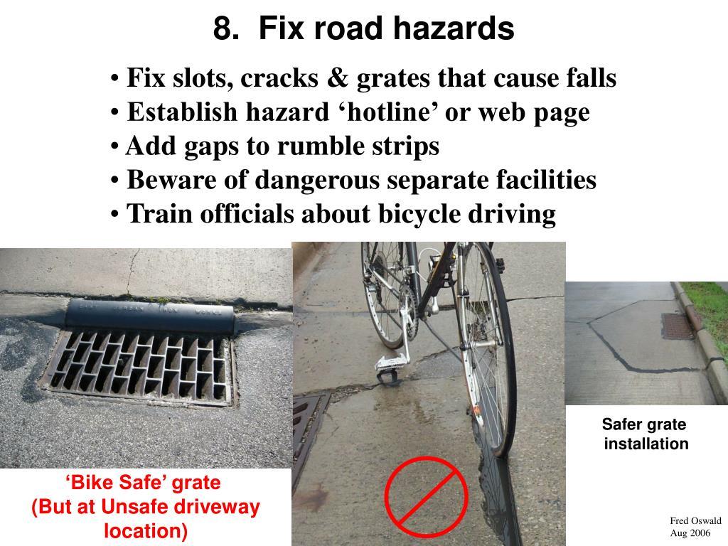 8.  Fix road hazards