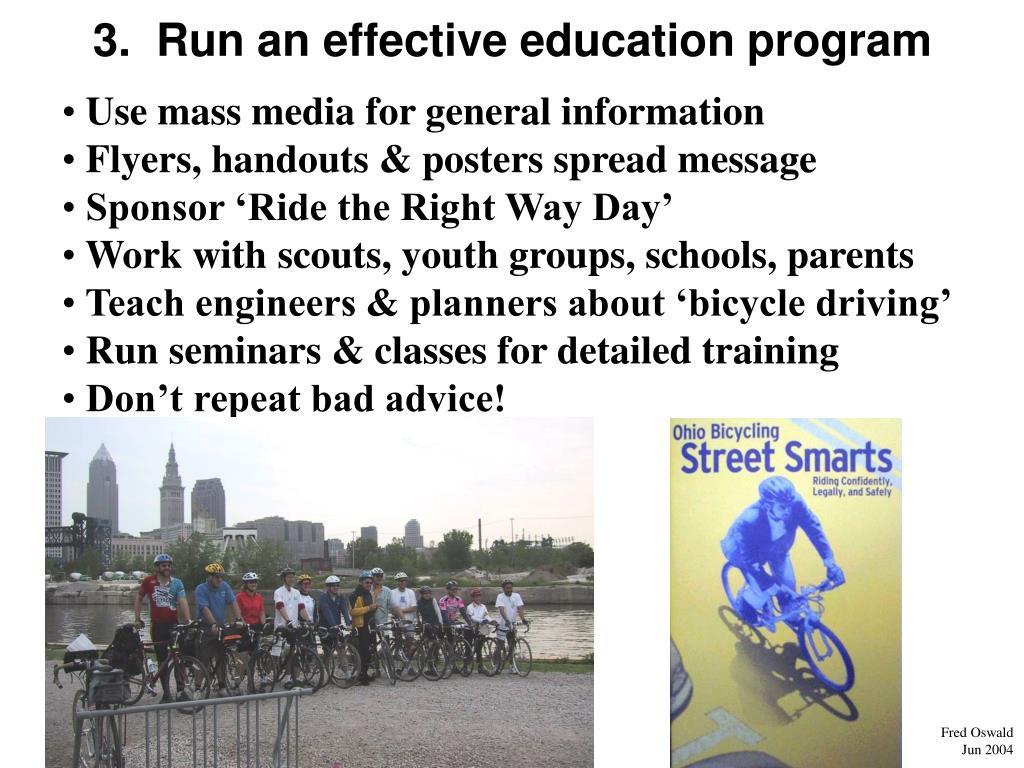3.  Run an effective education program