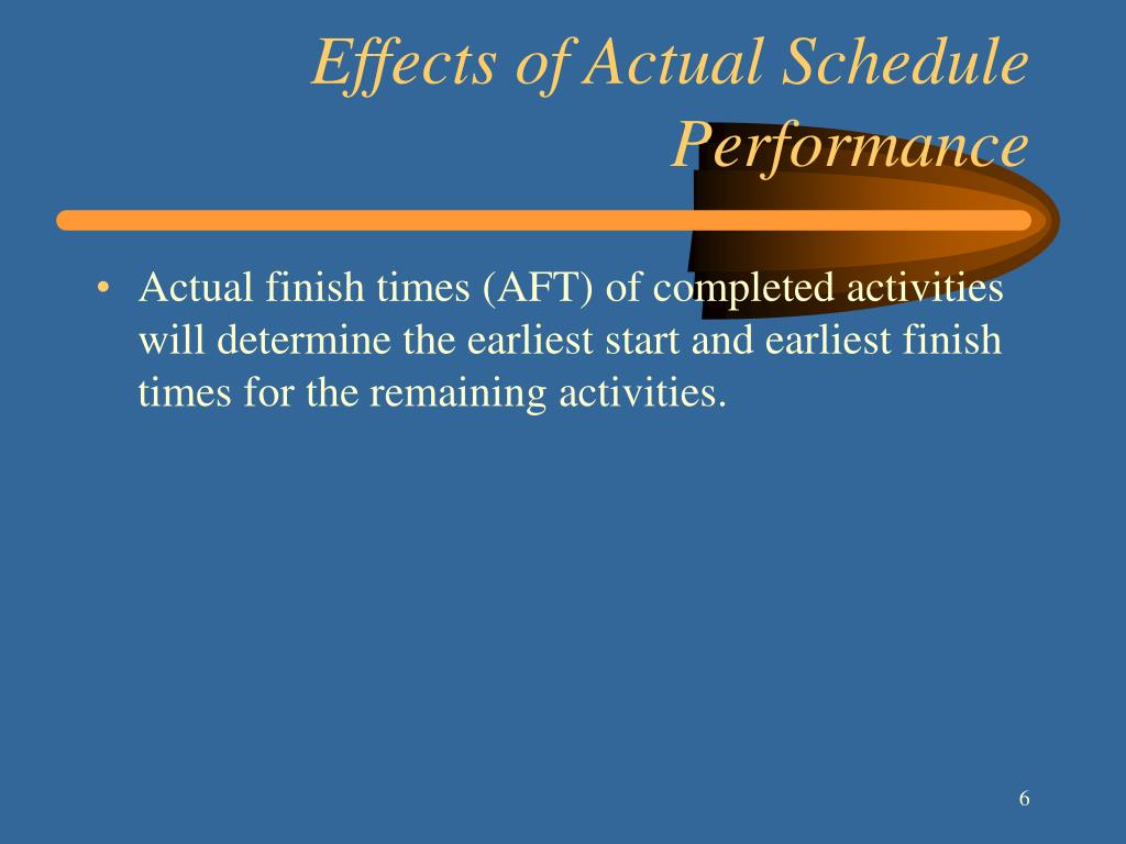 Effects of Actual Schedule Performance