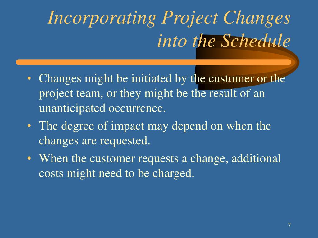 Incorporating Project Changes into the Schedule
