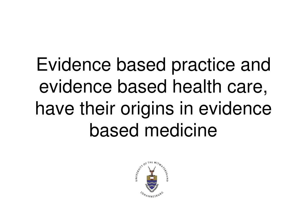evidence based practice in health care The challenge is immense for nurses to deliver care that is based on the best  available evidence that maximises patient safety and outcomes for the health.
