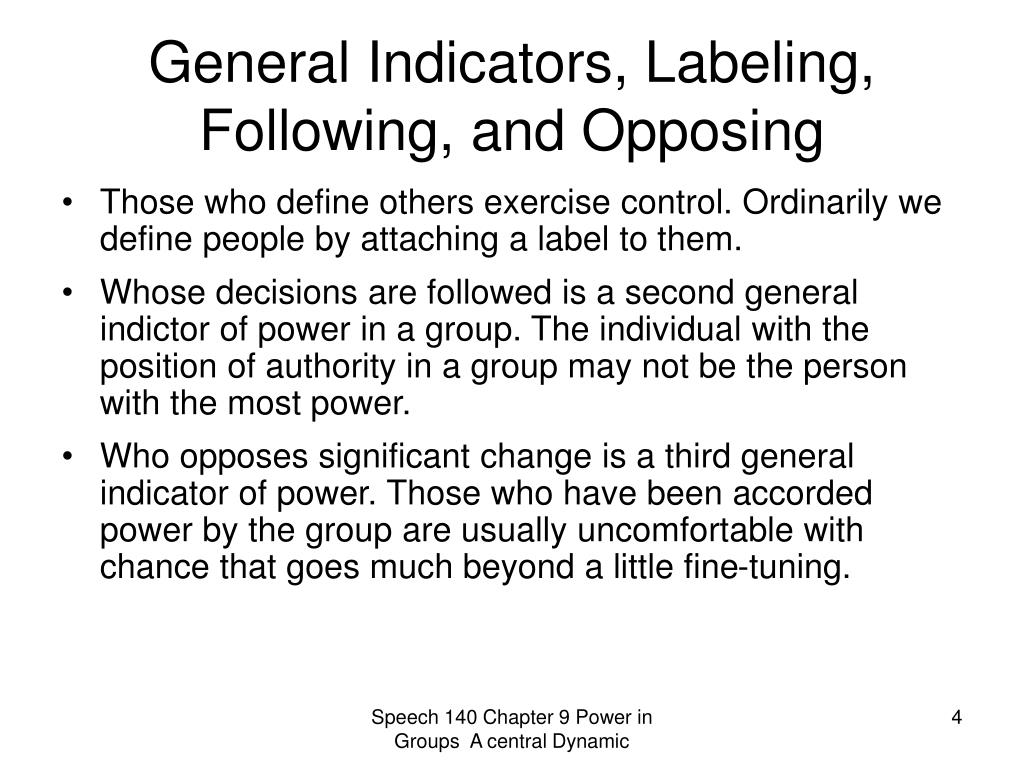 General Indicators, Labeling, Following, and Opposing