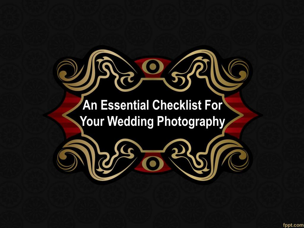 An Essential Checklist For Your Wedding Photography
