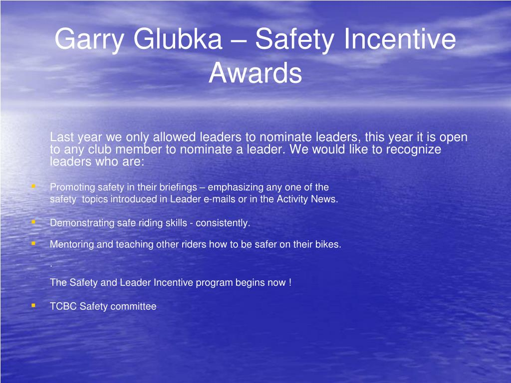 Garry Glubka – Safety Incentive