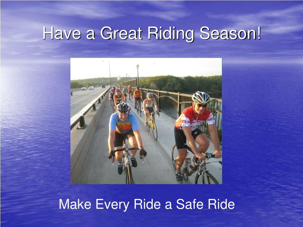 Have a Great Riding Season!