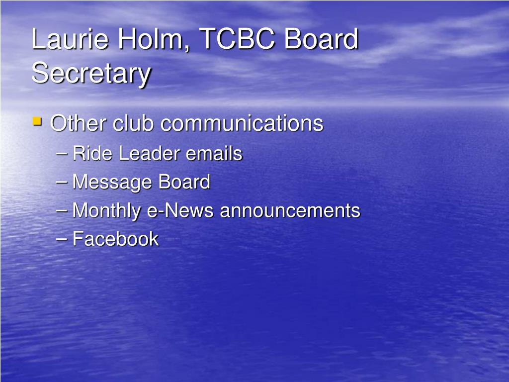 Laurie Holm, TCBC Board
