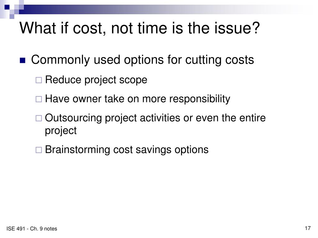 What if cost, not time is the issue?