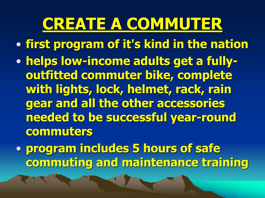 CREATE A COMMUTER