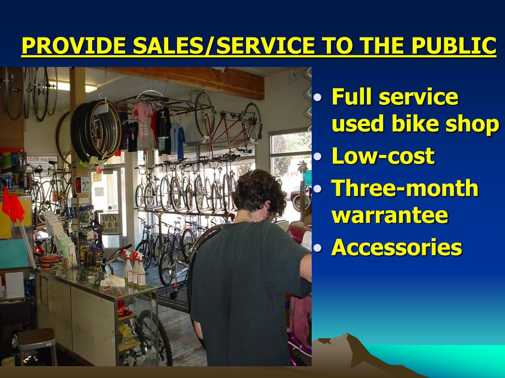PROVIDE SALES/SERVICE TO THE PUBLIC