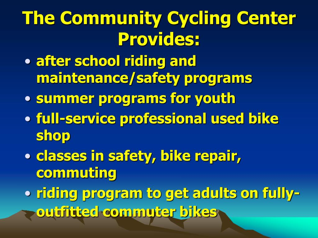 The Community Cycling Center Provides:
