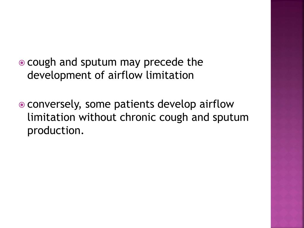 cough and sputum may precede the development of airflow limitation