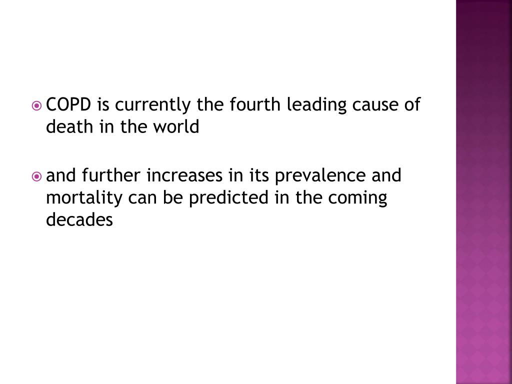 COPD is currently the fourth leading cause of death in the world