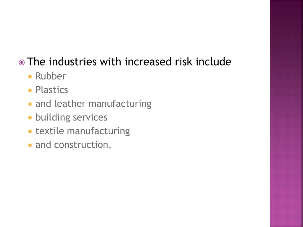 The industries with increased risk include