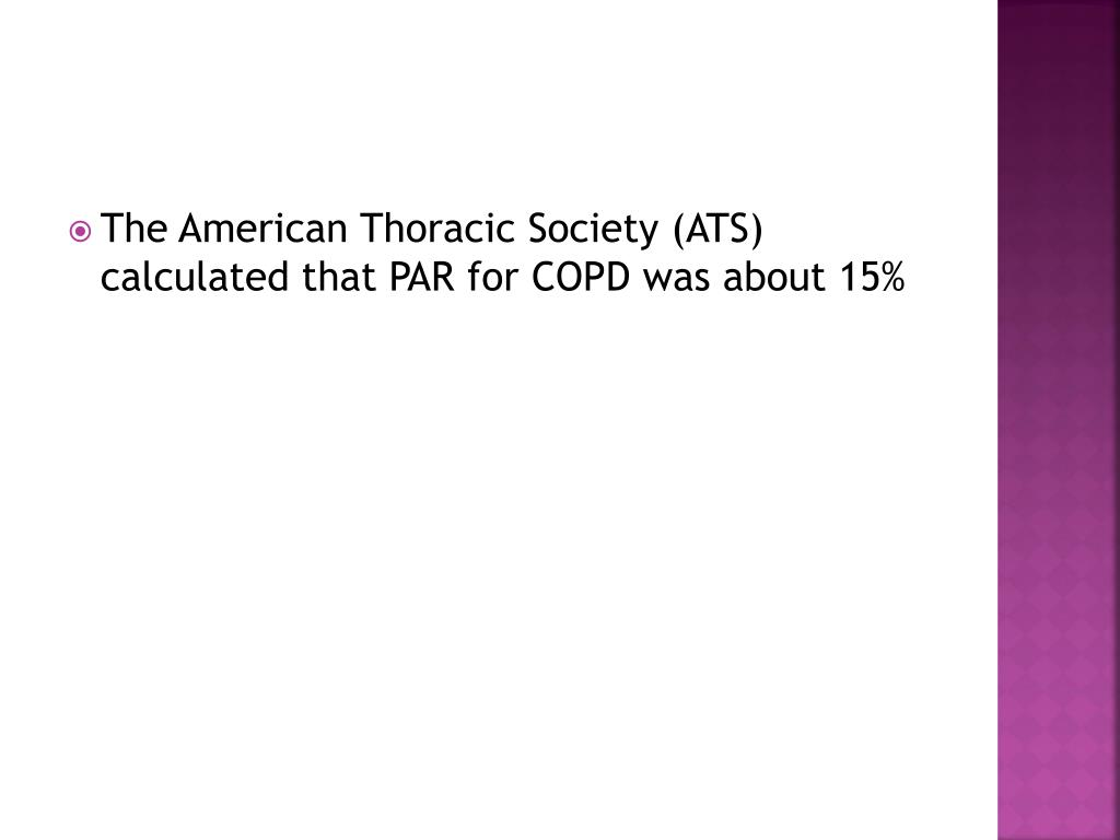 The American Thoracic Society (ATS) calculated that PAR for COPD was about 15%