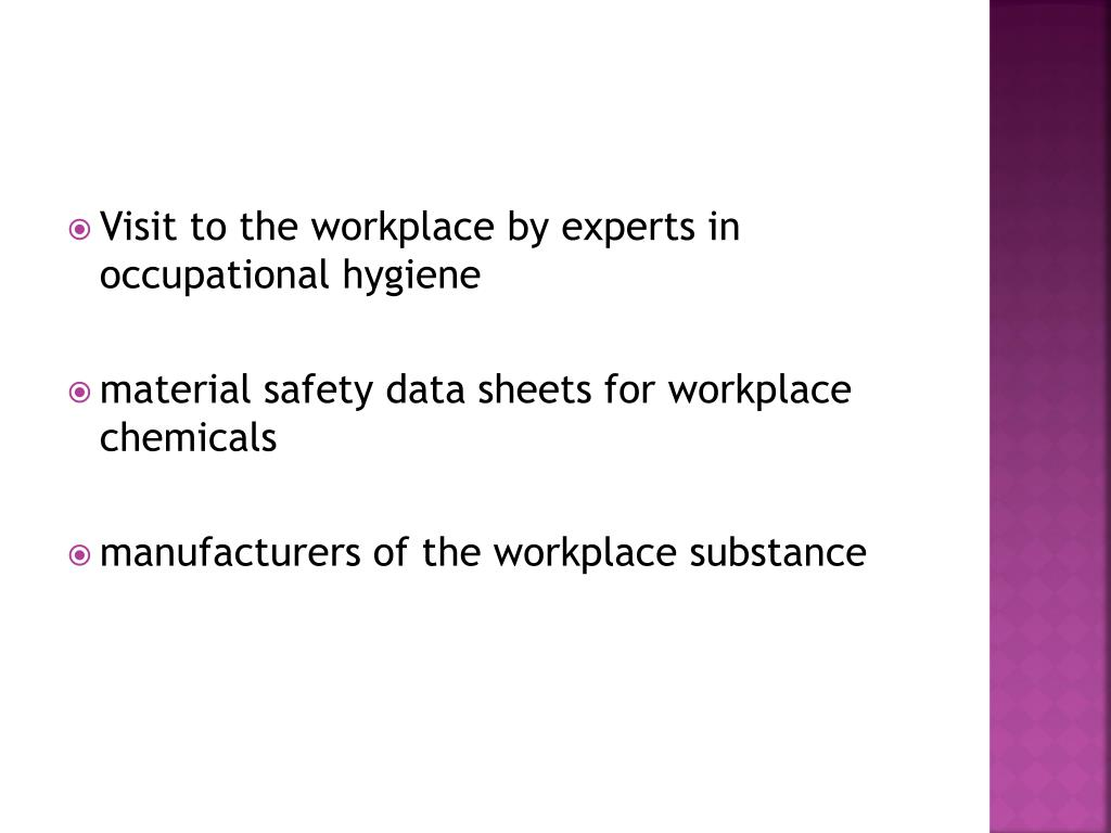 Visit to the workplace by experts in occupational hygiene