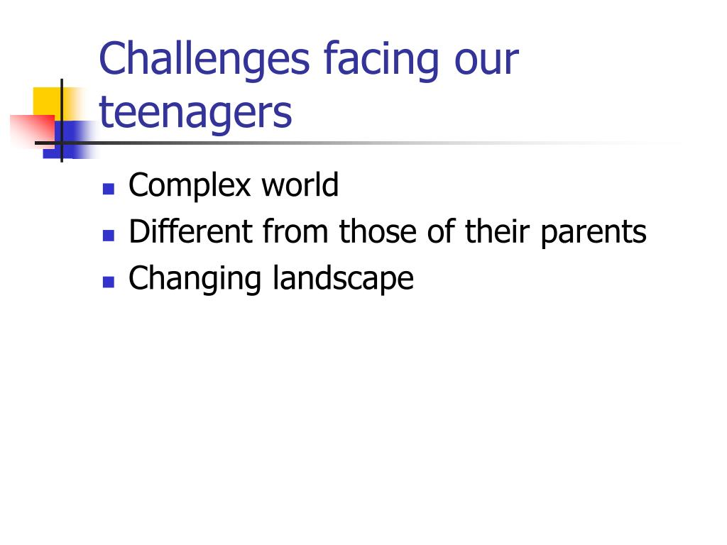 Challenges facing our teenagers