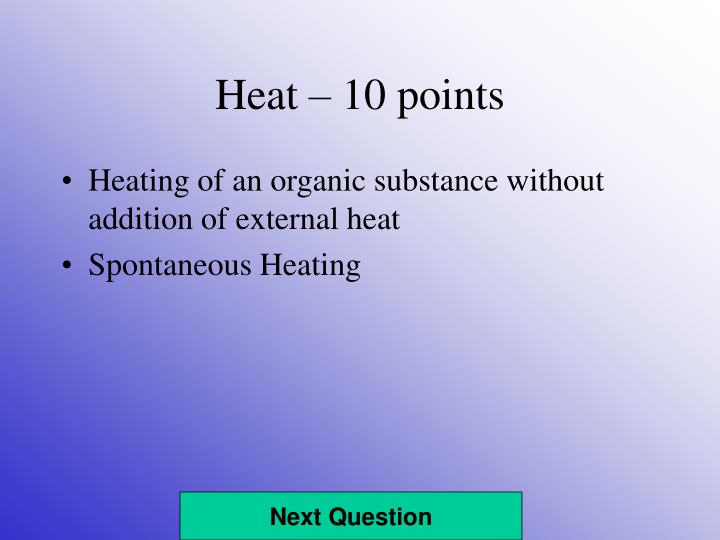 Heat 10 points