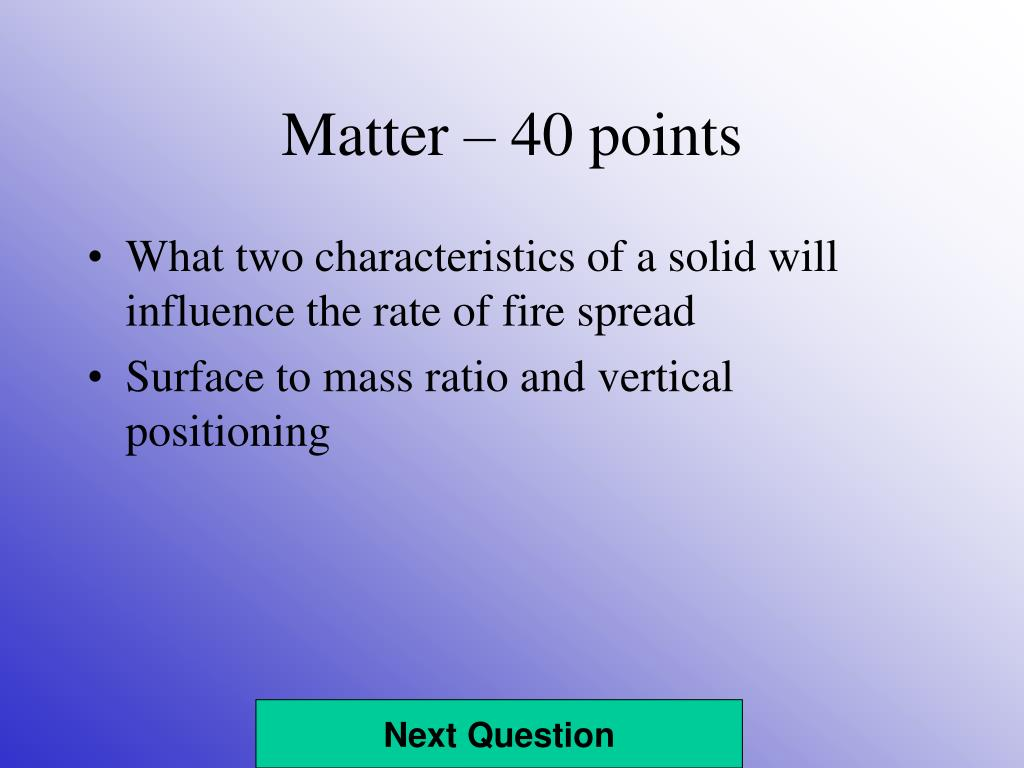 Matter – 40 points