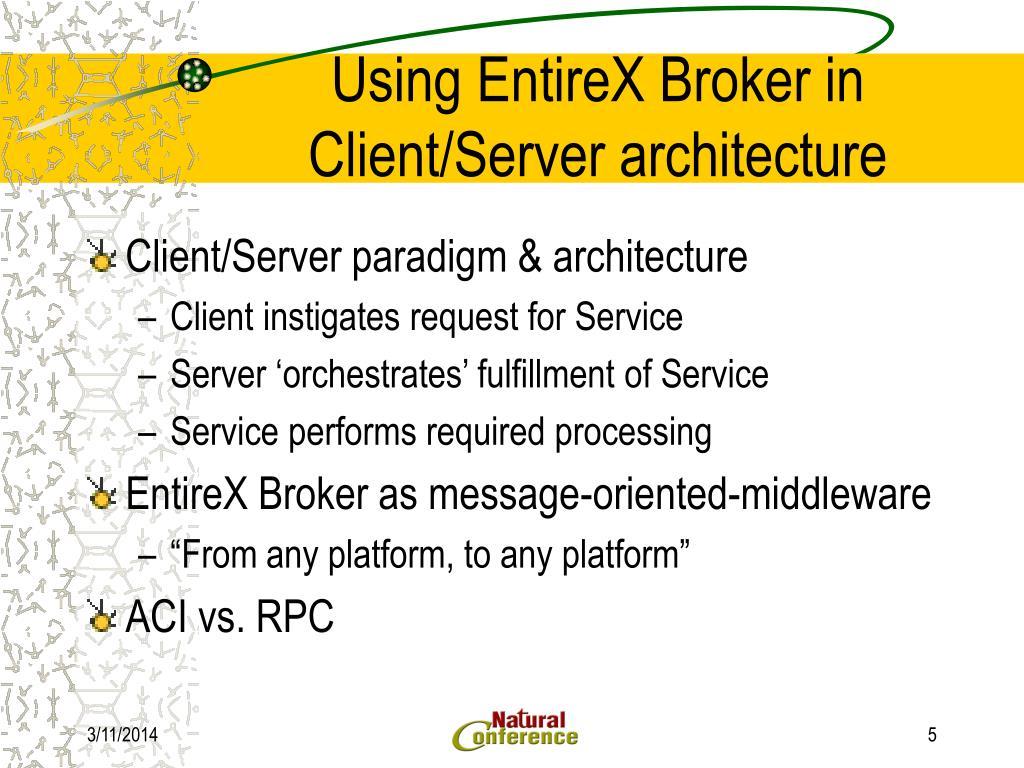 Entirex broker control center