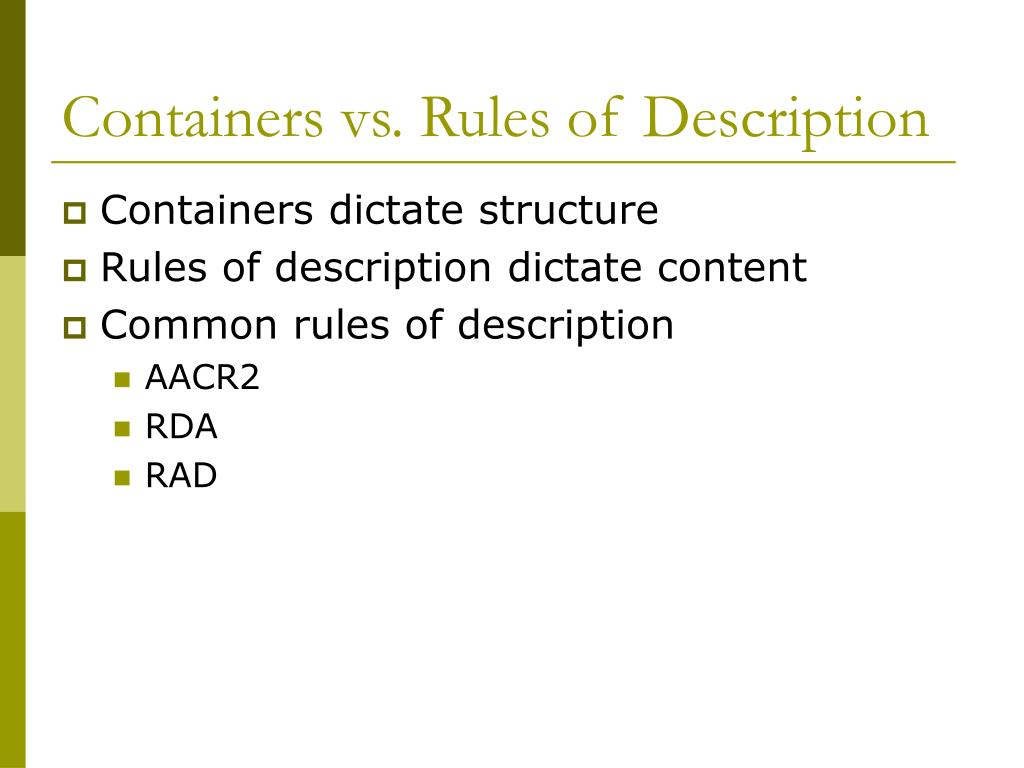 Containers vs. Rules of Description
