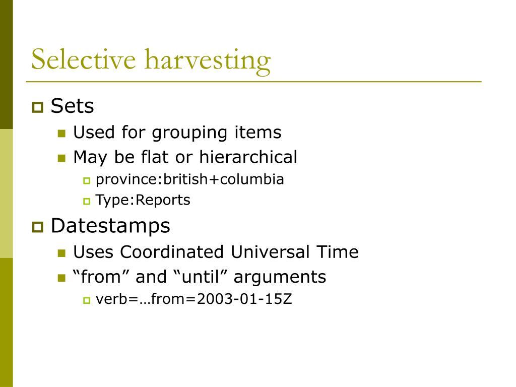 Selective harvesting