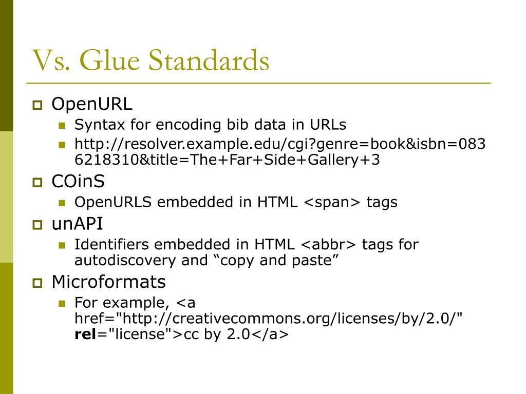 Vs. Glue Standards