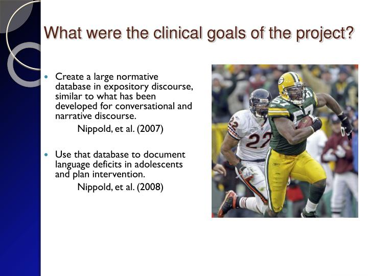 What were the clinical goals of the project