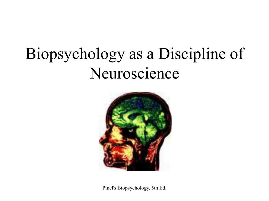 Biopsychology as a Discipline of Neuroscience