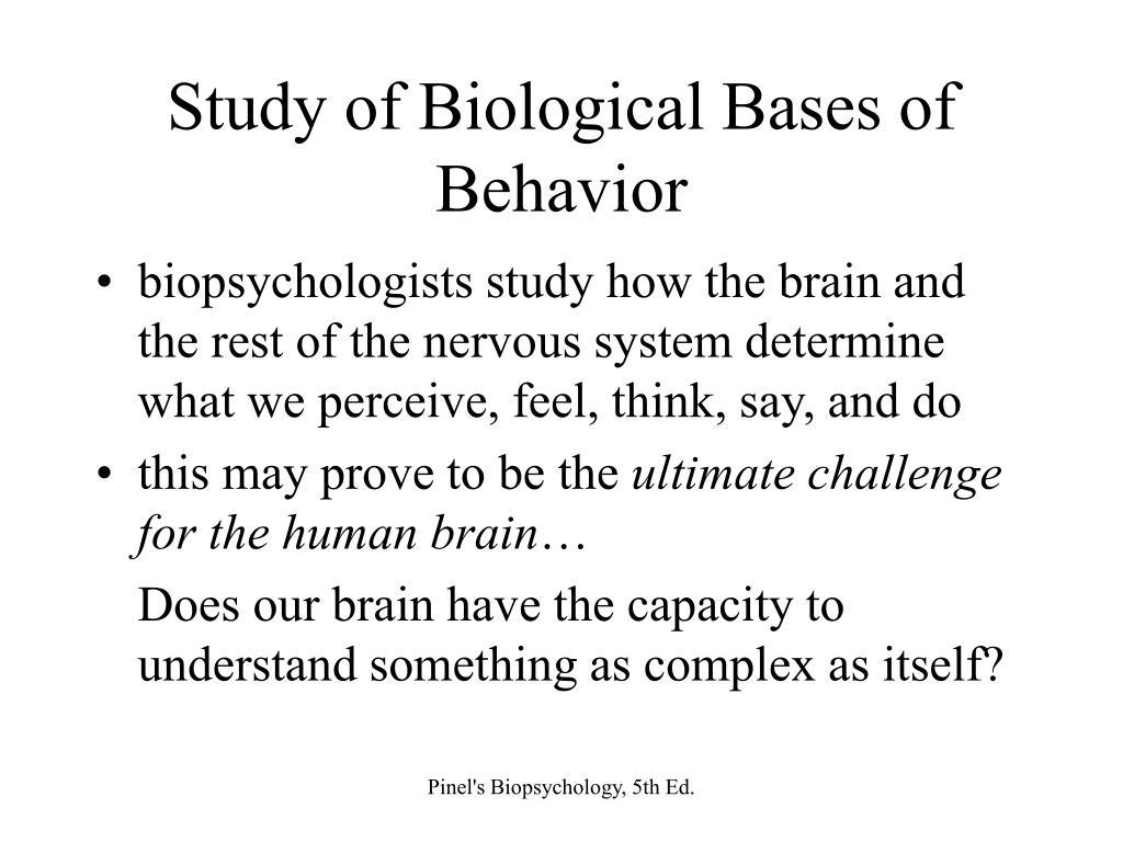 Study of Biological Bases of Behavior