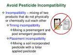 avoid pesticide incompatibility